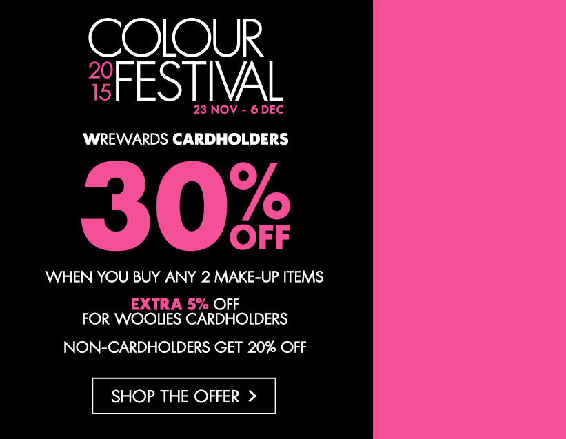 COLOUR ME PRETTY THIS FESTIVE SEASON A WOOLWORTHS 'COLOUR FESTIVAL'